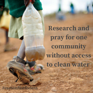 Research and pray for one community without access to clean water.