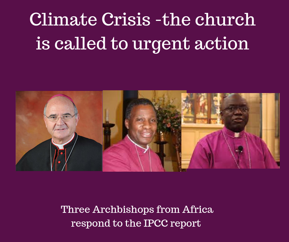 Three Archbishops from Africa respond to IPCC report