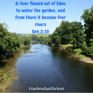 A river flowed out of Eden to water the garden, and from there it became four riversGen 2-10