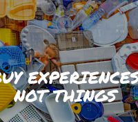 April 8 – Give Experiences not plastic toys
